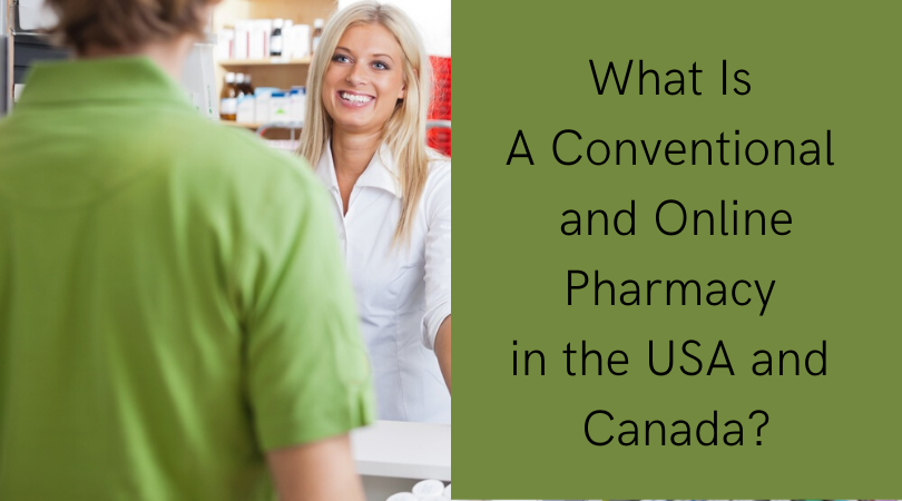 What Is A Conventional and Online Pharmacy in the USA and Canada_
