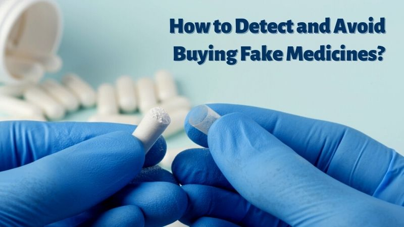 How to Detect and Avoid Buying Fake Medicines
